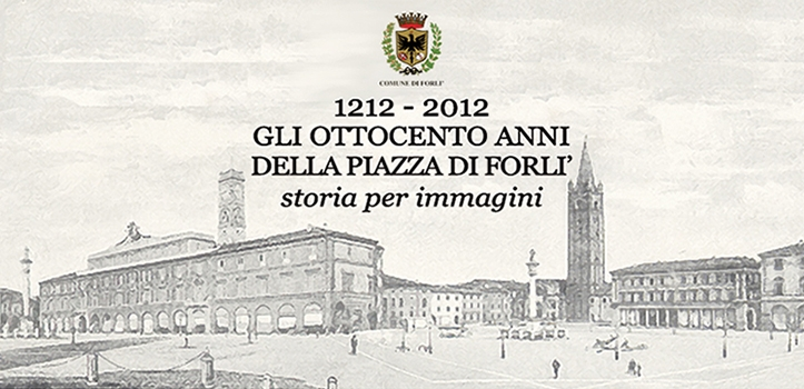 Gli 800 anni della piazza di Forlì